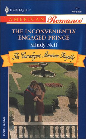 The Inconveniently Engaged Prince by Mindy Neff