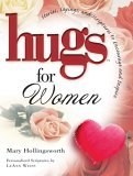 Hugs for Women: Stories, Sayings, and Scriptures to Encourage and Inspire (Hugs)