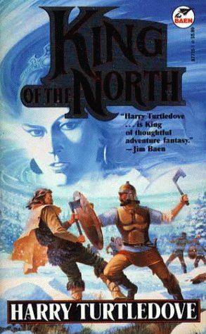 King of the North by Harry Turtledove