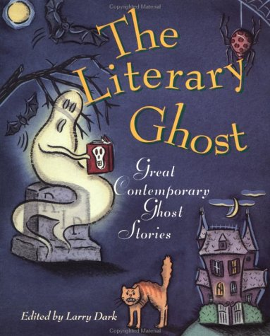 The Literary Ghost: Great Contemporary Ghost Stories