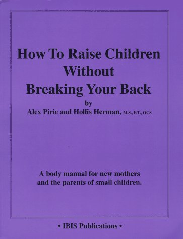 How to Raise Children Without Breaking Your Back