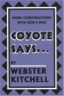 Coyote Says: More Conversations with God's Dog
