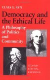 Democracy and the Ethical Life a Philosophy of Politics and Community, Second Edition Expanded