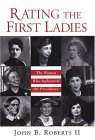 Rating The First Ladies: The Women Who Influenced the Presidency: The Women Who Influenced The Presidency