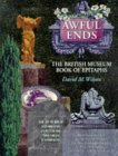 Awful Ends: The British Museum Book of Epitaphs