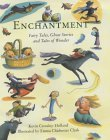 Enchantment: Fairy Tales, Ghost Stories and Tales of Wonder