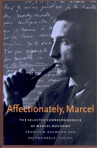 Affectionately, Marcel: The Selected Correspondence