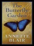 The Butterfly Garden by Annette Blair