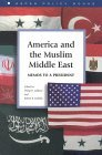 America and the Muslim Middle East: Memos to a President