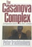 The Casanova Complex: Compulsive Lovers and Their Women