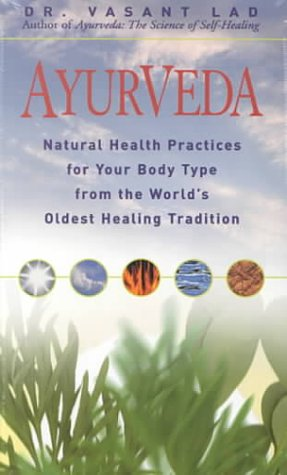 Ayurveda: Natural Health Practices for Your Body Type, from the World's Oldest Healing Tradition with Others [With Study Guide]