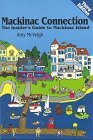 Mackinac Connection:  The Insider's Guide To Mackinac Island (Mackinac Connection, 1998)