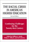 The Racial Crisis in American Higher Education: Continuing Challenges for the Twenty-First Century, Revised Edition