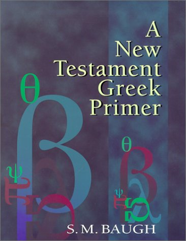 A New Testament Greek Primer by S.M. Baugh