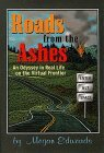 Roads from the Ashes: An Odyssey in Real Life on the Virtual Frontier