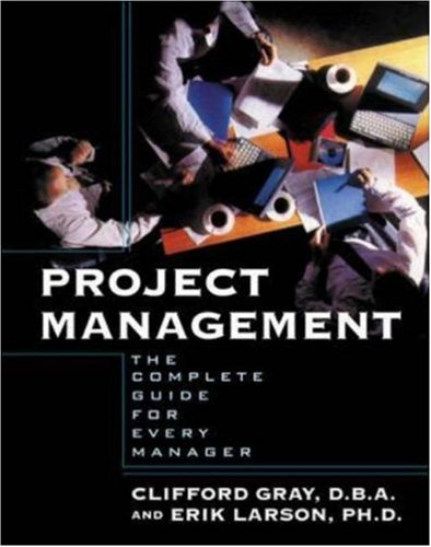 Project Management: The Complete Guide for Every Manager