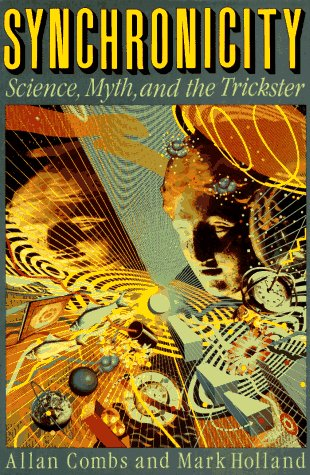 Synchronicity: Science, Myth, and the Trickster