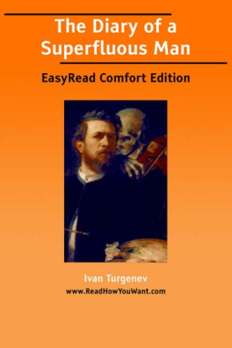 The Diary of a Superfluous Man [Easyread Comfort Edition]