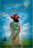 Blessed Are the Cheesemakers by Sarah-Kate Lynch