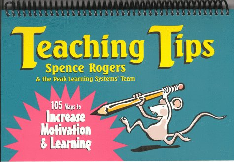 Teaching Tips: 105 Ways to Increase Motivation & Learning by ...