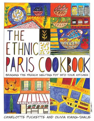 The Ethnic Paris Cookbook by Charlotte Puckette