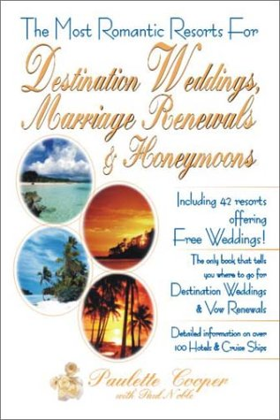 The Most Romantic Resorts for Destination Weddings, Marriage Renewals & Honeymoons