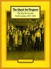 The Quest for Progress: The Way We Lived in North Carolina, 1870-1920