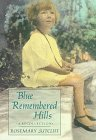 Blue Remembered Hills: A Recollection