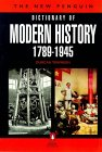 Dictionary of Modern History, The New Penguin: 1789-1945