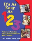 It's as Easy as 1 2 3: Patterns & Activities for a Creative, Balanced Math Program