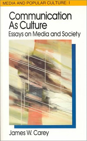 communication as culture essays on media and society Click to read more about communication as culture: essays on media and society (media and popular culture 1) by james w carey librarything is a cataloging and.