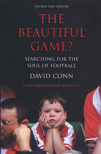 The Beautiful Game? Searching for the Soul of Football