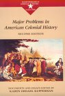 Major Problems in American Colonial History: Documents and Essays