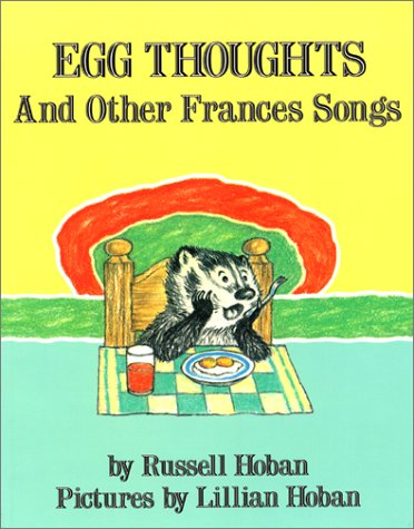 Egg Thoughts and Other Frances Songs by Russell Hoban