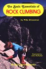 The Basic Essentials of Rock Climbing (Basic Essentials (Globe Pequot))