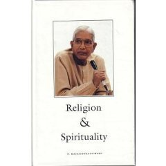 Religion and Spirituality: Talks Given at the European Ashram of Shri RAM Chandra Mission at Augerans, France, July 9 to July 16, 1991