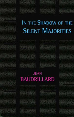 In the Shadow of the Silent Majorities, or the End of the Social by Jean Baudrillard