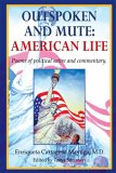 Outspoken and Mute: American Life: Poems of Political Satire and Commentary
