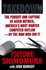 Take-Down: The Pursuit and Capture of Kevin Mitnick, America's Most Wanted Computer Outlaw--By the Man Who Did It