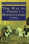 The Way to Perfect Horsemanship by Udo Burger