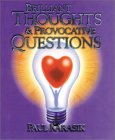 Brilliant Thoughts and Provocative Questions