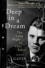 Deep in a Dream: The Long Night of Chet Baker
