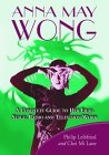Anna May Wong: A Complete Guide to Her Film, Stage, Radio and Television Work