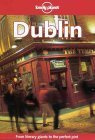 Dublin (Lonely Planet Guide) : from Literary Giants to the Perfect Pint