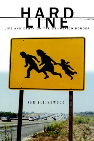 Hard Line: Life and Death on the U.S.-Mexico Border