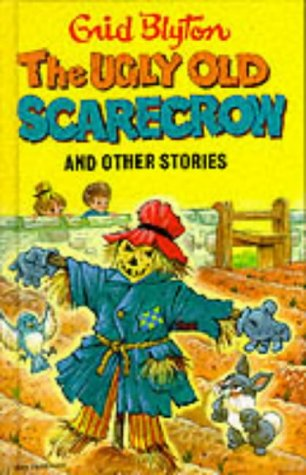 The Ugly Old Scarecrow And Other Stories by Enid Blyton