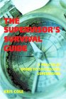 The Supervisor's Guide: A Practical Guide to Successful Supervision