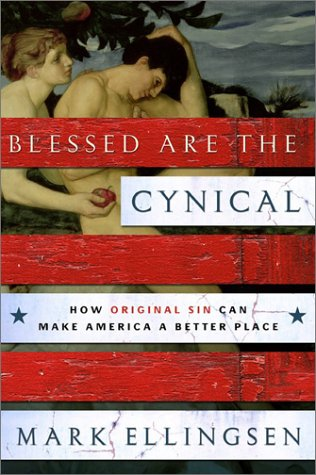 Blessed Are the Cynical: How Original Sin Can Make America a Better Place