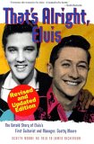 That's Alright, Elvis: The Untold Story of Elvis's First Guitarist and Manager, Scotty Moore