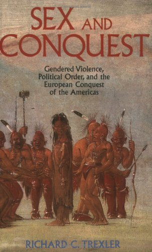 Sex and Conquest by Richard C. Trexler
